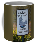 Compact Cars Only Sign Coffee Mug