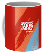 Creativity Takes Courage Coffee Mug