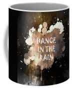 Dance In The Rain Urban Grunge Typographical Art Coffee Mug