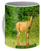 Deer To Me Coffee Mug