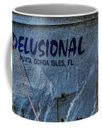 Delusional Coffee Mug