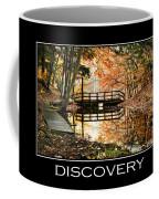 Discovery Inspirational Motivational Poster Art Coffee Mug by Christina Rollo