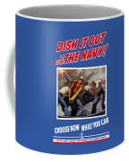 Dish It Out With The Navy Coffee Mug