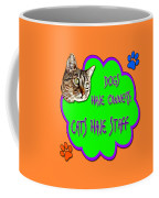 Dogs Have Owners Cats Have Staff Coffee Mug