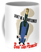 Don't Be A Bottleneck - Beat The Promise Coffee Mug