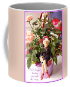 Don't Forget To Stop And Smell The Roses  Coffee Mug