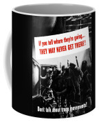 Don't Talk About Troop Movements Coffee Mug