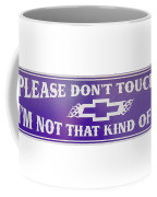 Don't Touch Me Coffee Mug