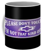 Don't Touch My Car Coffee Mug