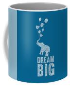 Dream Big Elephant Coffee Mug