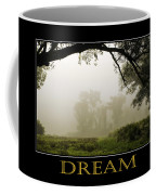 Dream  Inspirational Motivational Poster Art Coffee Mug by Christina Rollo