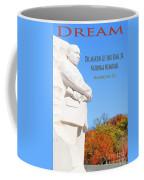 Dream Mlk Memorial Coffee Mug