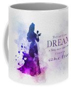 Dreams Can Come True Coffee Mug
