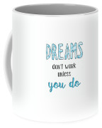 Dreams Dont Work Typography Coffee Mug