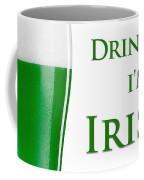 Drink Me I'm Irish Coffee Mug by ISAW Company