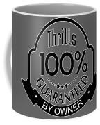 Driving Thrills Guaranteed Coffee Mug