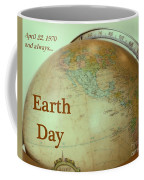 Earth Day Always Coffee Mug