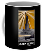 Enlist In The Navy - For Liberty's Sake Coffee Mug by War Is Hell Store