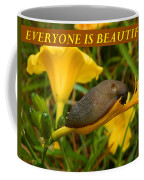Everyone Is Beautiful Coffee Mug