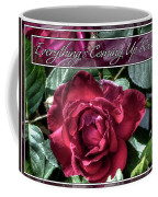 Everything's Coming Up Roses Coffee Mug