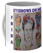 Eyebrows On Me Coffee Mug