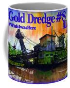 Fairbanks Alaska Gold Dredge 8 Shirt Coffee Mug