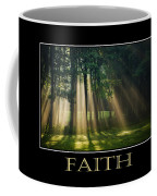 Faith Inspirational Motivational Poster Art Coffee Mug by Christina Rollo