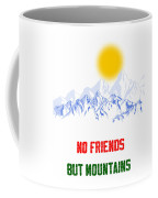 Famous Kurdish Quote  - No Friends But Mountains Coffee Mug by Celestial Images