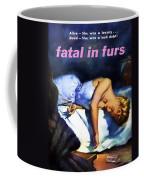 Fatal In Furs Coffee Mug