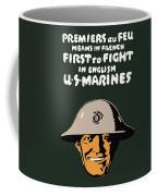 First To Fight - Us Marines Coffee Mug