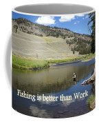 Fishing Is Better Than Work Coffee Mug