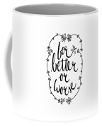 For Better Or Worse Coffee Mug
