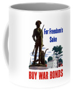 For Freedom's Sake Buy War Bonds Coffee Mug