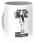 For That Long Face - More Production Coffee Mug