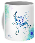 Forever Young By Jan Marvin Coffee Mug
