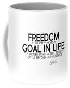 Freedom, Goal In Life - Epictetus Coffee Mug
