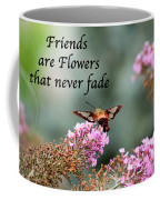 Friends Are Flowers That Never Fade Coffee Mug