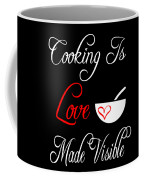 Funny Cooking Design Cooking Is Love Made Visible Shirt Coffee Mug