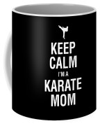 Funny Karate Design Keep Calm Im A Karate Mom White Light Coffee Mug