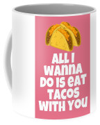 Funny Tacos Valentine - Cute Love Card - Valentine's Day Card - Eat Tacos With You - Taco Lover Gift Coffee Mug