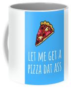 Funny Valentine Card - Anniversary Card - Birthday Card - Sexy Card - Pizza Dat Ass Coffee Mug