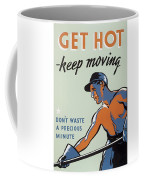 Get Hot Keep Moving Coffee Mug