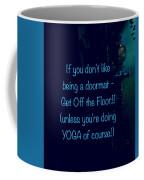 Get Off The Floor Yoga Mat Coffee Mug
