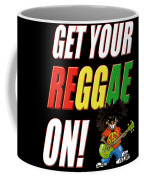 Get Your Reggae On Coffee Mug