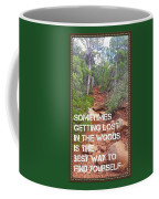 Getting Lost In The Woods Coffee Mug