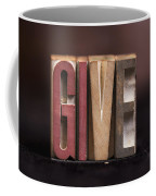 Give - Antique Letterpress Letters Coffee Mug