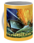 Give Us Lumber For More Pt's Coffee Mug