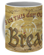 Give Us This Day Our Daily Bread Coffee Mug