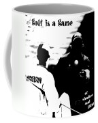 Golf Is A Game Of Shadow And Light Coffee Mug