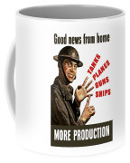 Good News From Home - More Production Coffee Mug by War Is Hell Store
